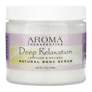 Абра Терапьютикс, Natural Body Scrub, Deep Relaxation, Lavender and Melissa, 12 oz (340 g) отзывы покупателей