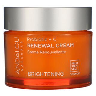 Andalou Naturals, Renewal Cream, Probiotic + C, Brightening, 1.7 fl oz (50 ml)