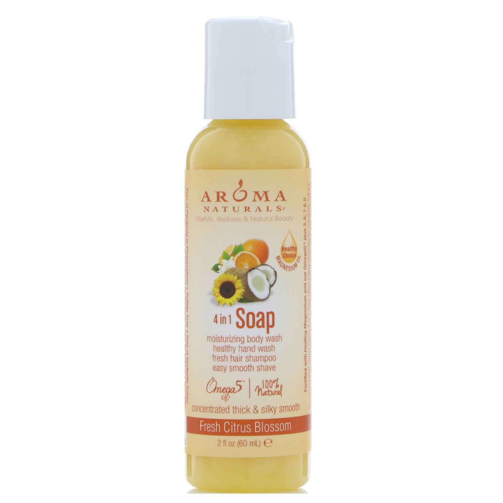 Aroma Naturals, 4 in 1 Soap, Fresh Citrus Blossom, 2 fl oz (60 ml)