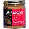 Artisana, 유기농 비가공 피칸 버터, 8 온스 (227 g)