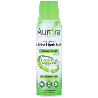 Aurora Nutrascience Micro-Liposomal R-Alpha Lipoic Acid, Organic Fruit Flavor, 250 mg, 5.4 fl oz (160 ml)