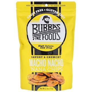 Bubba's Fine Foods, 'ナナチップス、マチョナチョ、2.7オンス (77 g)