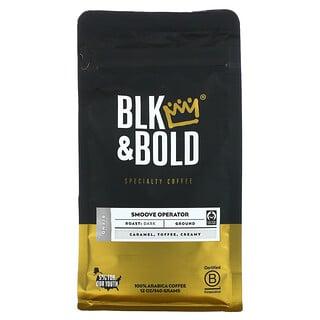 BLK & Bold, Specialty Coffee, Ground, Dark, Smoove Operator, 12 oz (360 g)