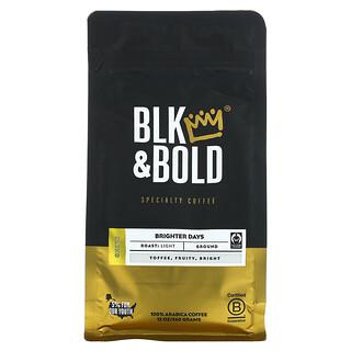 BLK & Bold, Specialty Coffee, Ground, Light, Brighter Days, 12 oz (340 g)