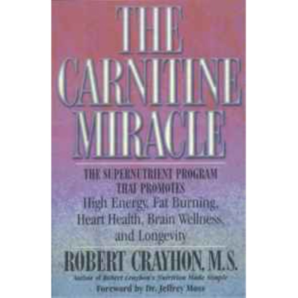 Books, The Carnitine Miracle, Robert Crayhon M.S., Soft Back, 240 Pages (Discontinued Item)