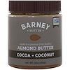 Barney Butter, Масло Барни, миндальное масло, какао + кокос, 10 унций (284 г)