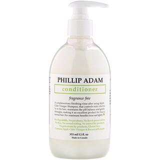 Phillip Adam, Conditioner, Fragrance Free, 12 fl oz (355 ml)