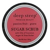 Deep Steep, Exfoliant de Sucre, Goyave aux Fruits de la Passion, 8 oz (226 g)