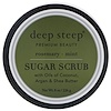 Deep Steep, Sugar Scrub, Rosemary - Mint, 8 oz (226 g)