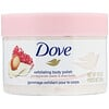 Dove, Exfoliating Body Polish, Pomegranate Seeds & Shea Butter, 10.5 oz (298 g)