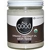 All Good Products, オーガニックココナッツオイル、スキンフード、ココナッツ、7.5液量オンス(222 ml)