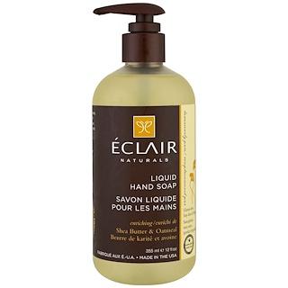 Eclair Naturals, Liquid Hand Soap, Shea Butter & Oatmeal, 12 fl (355 ml)