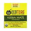 EcoTeas, Yerba Mate, Unsmoked, Green Energy, 24 Tea Bags, 1.7 oz (48 g)
