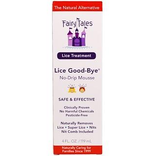 Fairy Tales, Lice Treatment, Lice Good-Bye, No-Drip Mousse, 4 fl oz (119 ml)