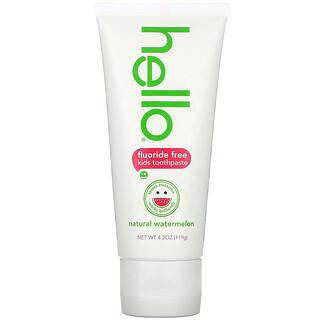 Hello, Kids, Fluoride Free Toothpaste, Watermelon, 4.2 oz (119 g)