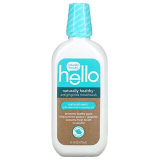 Hello, ナチュラリーヘルシー、抗歯肉炎マウスウォッシュ、ナチュラルミント、16液量オンス (473 ml)