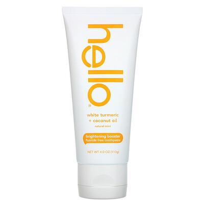 Купить Hello Brightening Booster Fluoride Free Toothpaste, White Turmeric + Coconut Oil, Natural Mint, 4.0 oz (113 g)
