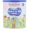 Healthy Times, Organic Growing Up Milk, Vanilla, 1 Year & Up, 12.7 oz (360 g)