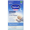 Hyland's, Baby, Nighttime Mucus + Cold Relief, Ages 6 Months+, 4 fl oz (118 ml)