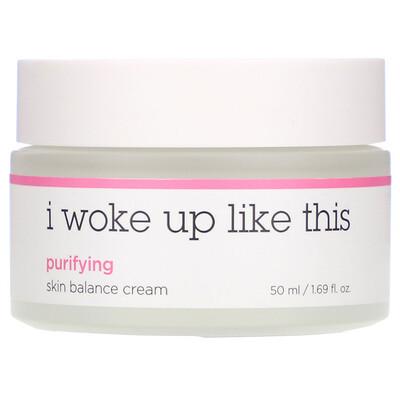 Купить I Woke Up Like This Purifying, Skin Balance Cream, 1.69 fl oz (50 ml)