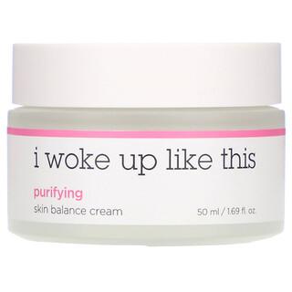 I Woke Up Like This, Purifying, Skin Balance Cream, 1.69 fl oz (50 ml)