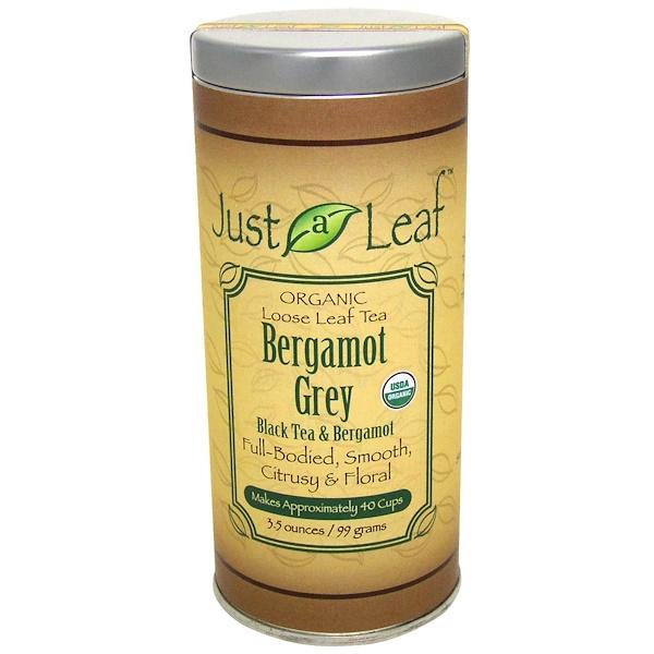 Just a Leaf Organic Tea, Bergamot Grey, Black Tea & Bergamot, 3.5 oz (99 g) (Discontinued Item)