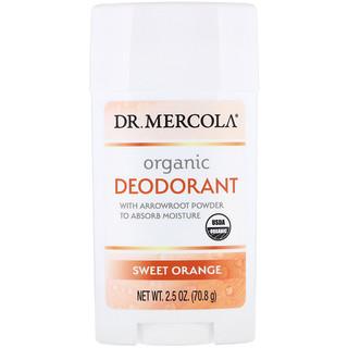 Dr. Mercola, Organic Deodorant, Sweet Orange, 2.5 oz (70.8 g)