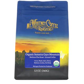 Mt. Whitney Coffee Roasters, Organic Sumatra Gayo Mountain, Medium Plus Roast, Ground Coffee, 12 oz (340 g)
