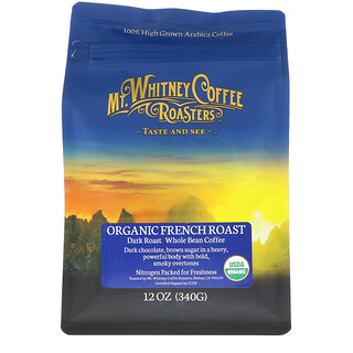 Mt. Whitney Coffee Roasters, Organic French Roast, Dark Roast, Whole Bean Coffee, 12 oz (340 g)