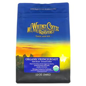Мт Уитни Коффее Роастерс, Organic French Roast, Dark Roast, Ground Coffee, 12 oz (340 g) отзывы
