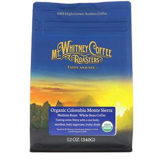 Mt. Whitney Coffee Roasters, Organic Colombia Monte Sierra, Medium Roast, Whole Bean Coffee, 12 oz (340 g)