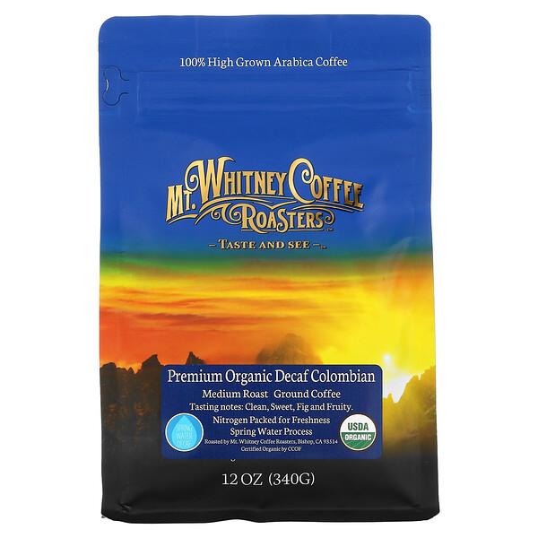 Mt. Whitney Coffee Roasters, Premium Organic Decaf Colombian, Medium Roast, Ground Coffee, 12 oz (340 g)