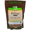 Now Foods, Raw Pecans, Unsalted, 12 oz (340 g)