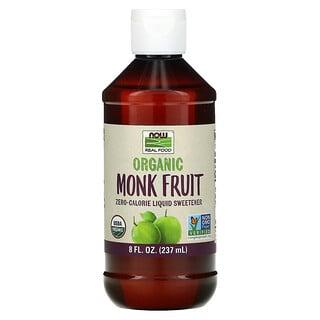 Now Foods, Real Food, Organic Monk Fruit, Zero-Calorie Liquid Sweetener, 8 fl oz (237 ml)