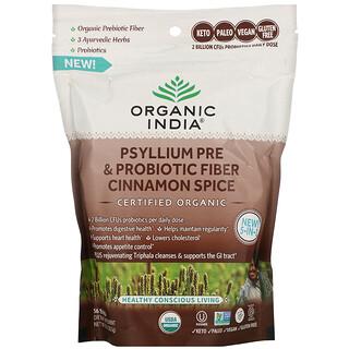 Organic India, Psyllium Pre & Probiotic Fiber, Cinnamon Spice, 10 oz (283 g)