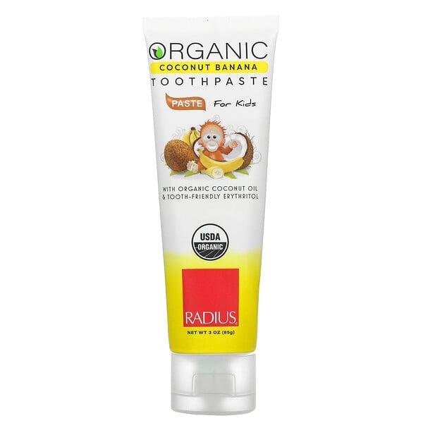 RADIUS, Organic Toothpaste, For Kids, 6 Months+, Coconut Banana, 3 oz (85 g)