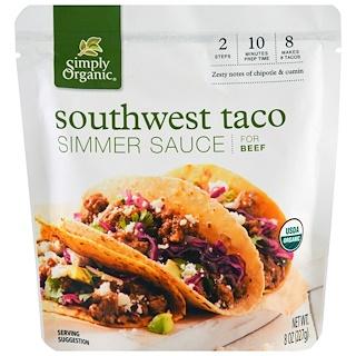 Simply Organic, オーガニック・シマ―ソース, 南西部のタコス, ビーフ用, 8オンス(227 g)