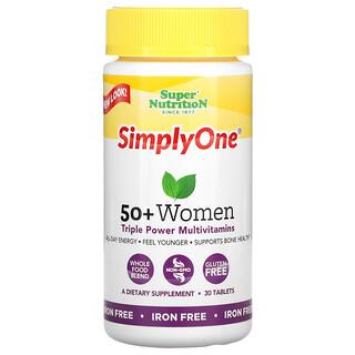 Super Nutrition, SimplyOne، 50+ Women، فيتامينات متعددة بالقوة الثلاثية، خالي من الحديد، 30 قرص