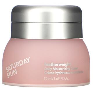 Saturday Skin, Featherweight، كريم ترطيب يومي، 1.69 أونصة سائلة (50 مل)