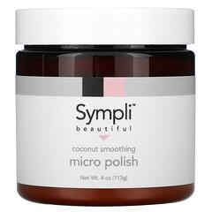 Sympli Beautiful, Coconut Smoothing Micro Polish,  4 oz (113 g)