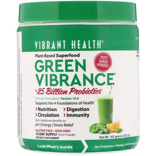 Vibrant Health, Green Vibrance(グリーンバイブランス)250億個以上のプロバイオティクス※、バージョン18.0、165g(5.82オンス) ※生きたまま腸に到達できる菌株のこと