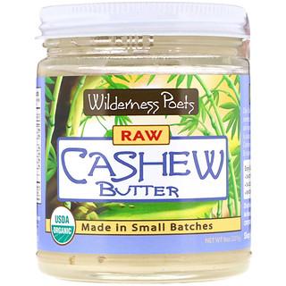 Wilderness Poets, Raw Cashew Butter, 8 oz (227 g)