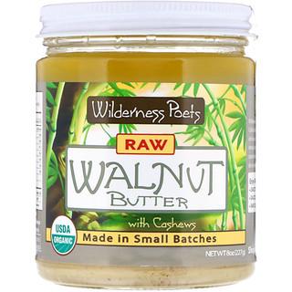 Wilderness Poets, Raw Walnut Butter with Cashews, 8 oz (227 g)